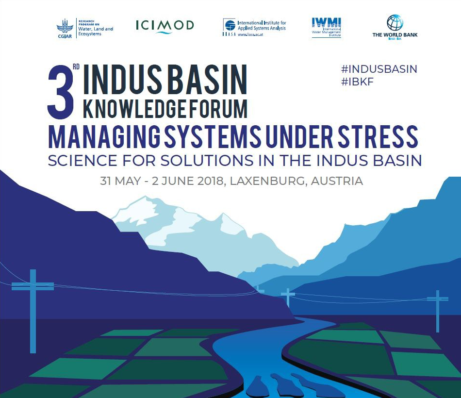 3rd Indus Basin Knowledge Forum. Managing Systems Under Stress. Science for Solutions in the Indus Basin